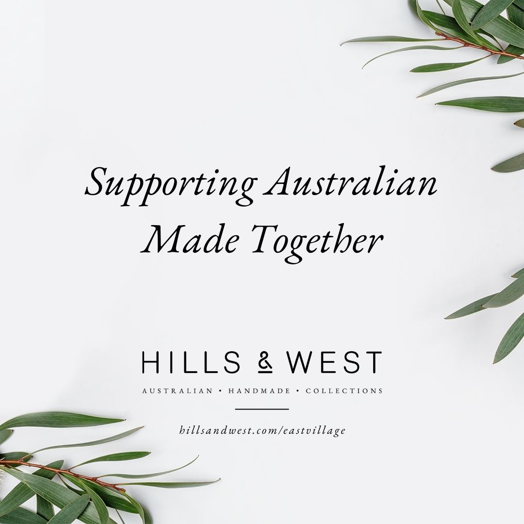 Hills & West East Village | Australian. Handmade. Collections.