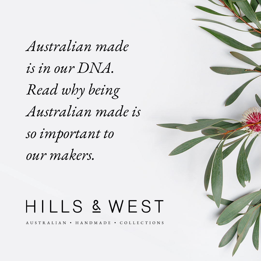 Supporting Australian Made – Why our makers make local